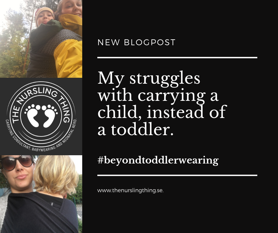 My struggles with carrying a child, instead of a toddler.